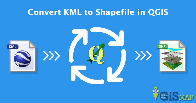 Convert KML to Shapefile in QGIS - GIS MAP INFO
