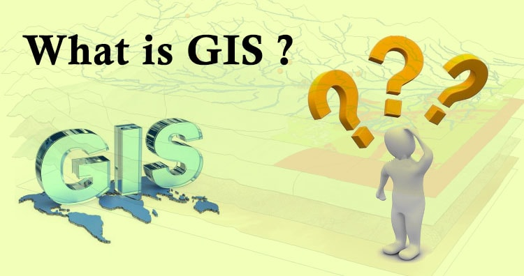 What is GIS | Geographic Information System