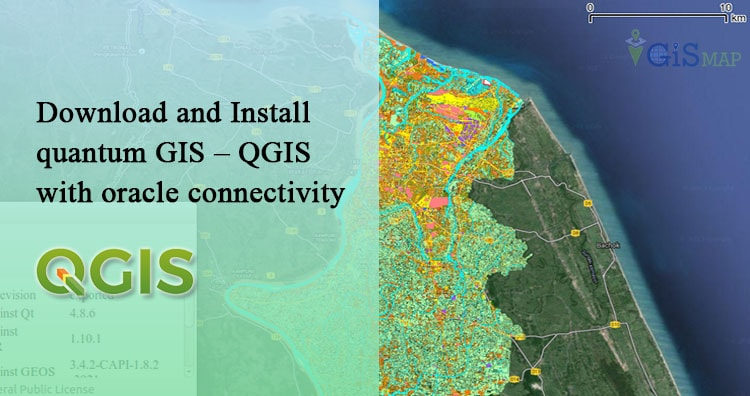 Download and Install quantum GIS – QGIS with oracle connectivity