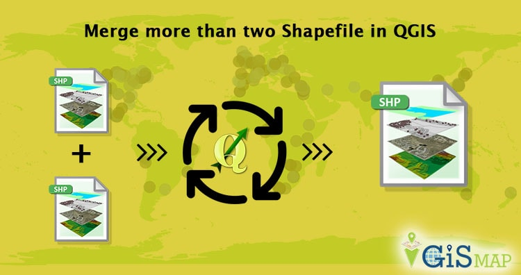 Merge more than two Shapefile in QGIS - GIS MAP INFO