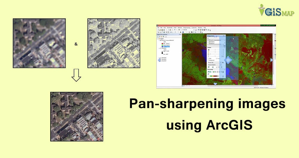 Pan-sharpening images using ArcGIS