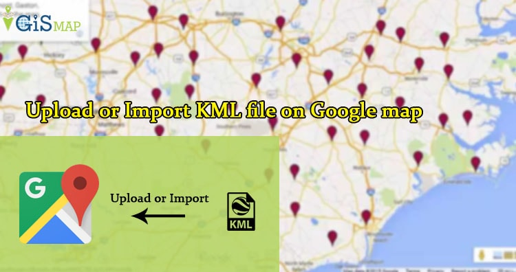 Upload or Import KML file on Google map