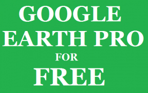 Download Google Earth Pro for Free - Official License