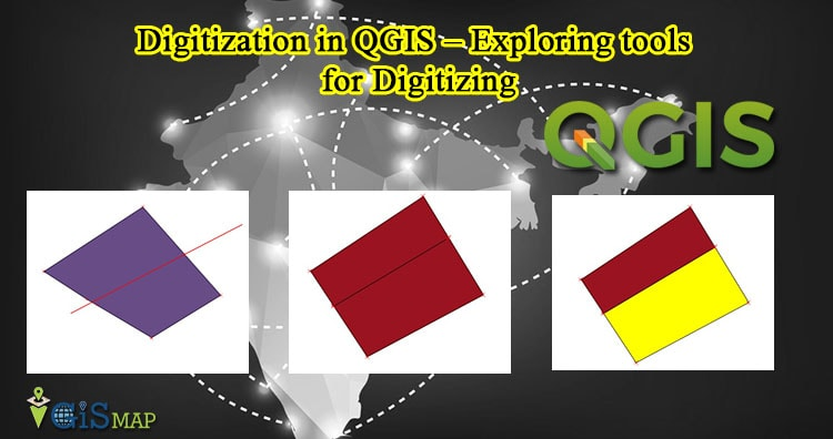 Digitization in QGIS – Exploring tools for Digitizing