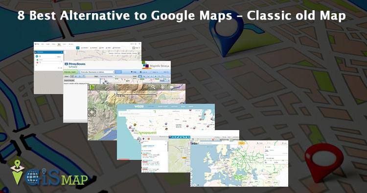 8 Best Alternative to Google Map Engine API