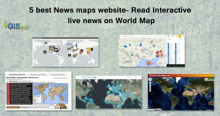 5 best News maps website- Read Interactive live news on World Map