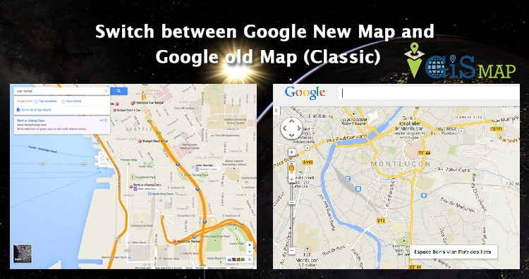 Switch between Google New Map and Google old Map