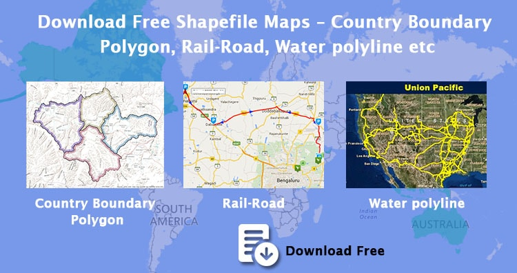 Download Free Shapefile Maps – Country Boundary Polygon, Rail-Road, Water polyline etc