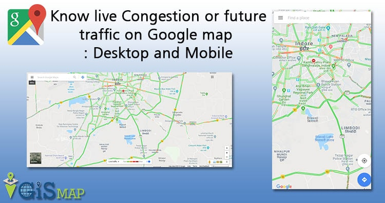 Know Live Congestion Or Future Traffic On Google Map Desktop And