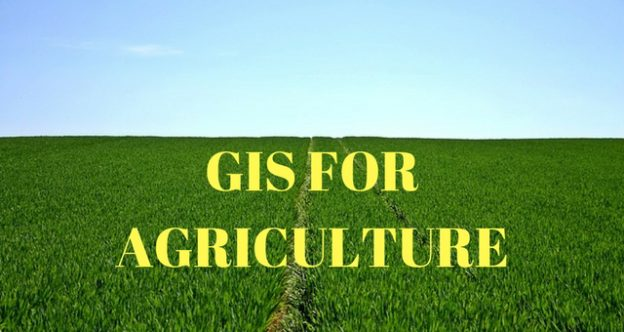 GIS for Agriculture – When and Why