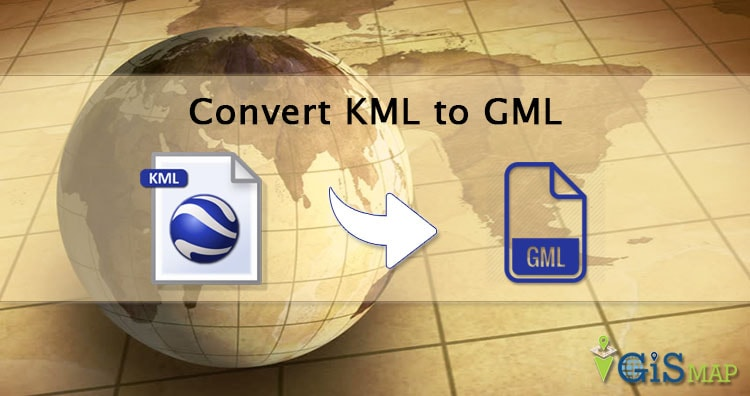 KML to GML – Convert Keyhole to Geography