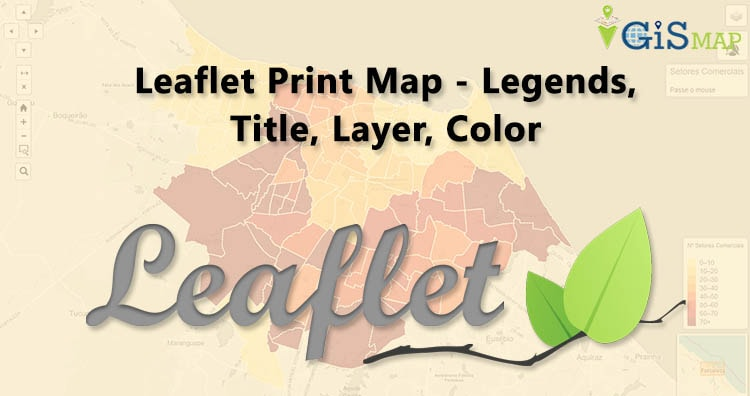 Leaflet Print Map - Legends, Title, Layer, Color
