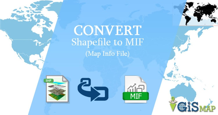 Shp to MIF – Convert Shapefile to MapInfo Interchange Format
