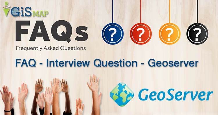 Geoserver FAQs – Geoserver Interview Question