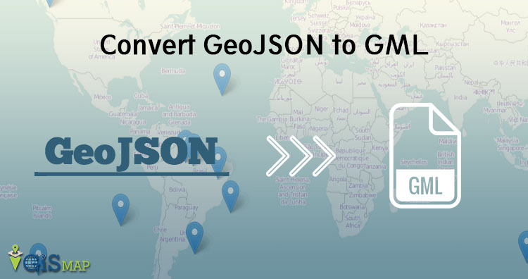 Convert Geojson to GML- Geography Markup Language