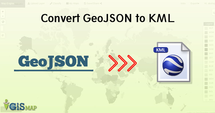 Convert GeoJSON to KML - GIS MAP INFO