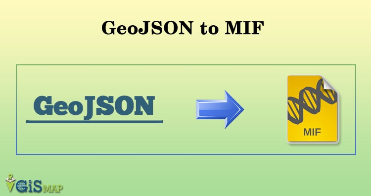 Convert Geojson to MIF MapInfo file