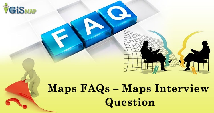 Maps FAQs – Maps Interview Questions