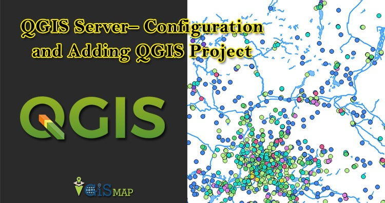 QGIS Server - Configuration and Deploying QGIS Project - GIS