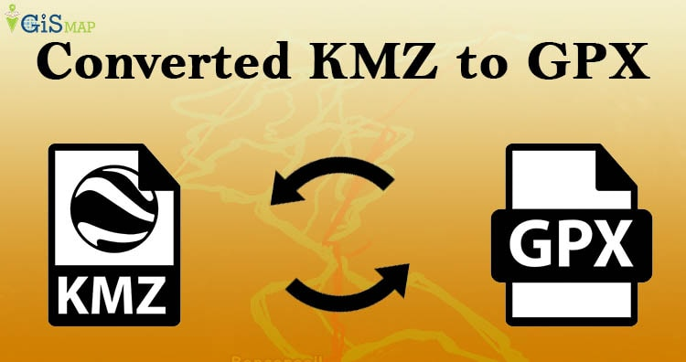 Convert KMZ to GPX - GIS MAP INFO