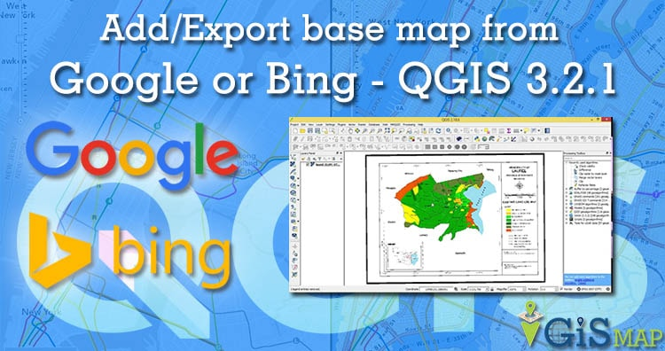 Add/Export basemaps from google or bing – QGIS 3.2.1