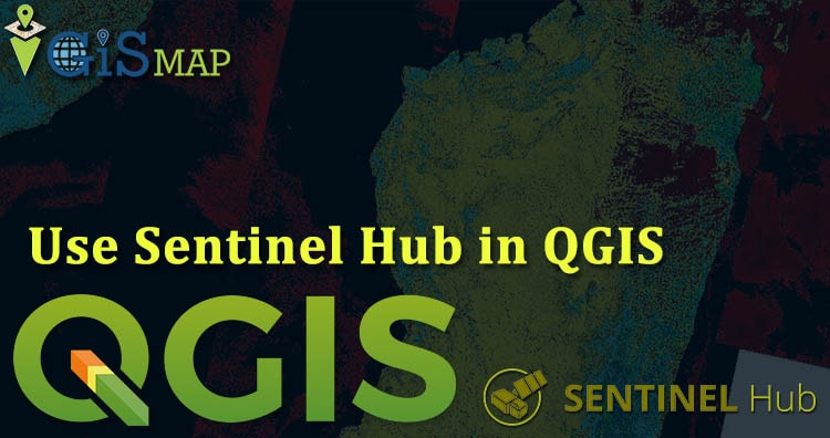 Use Sentinel hub in QGIS 3.2.1 – Remote Sensing