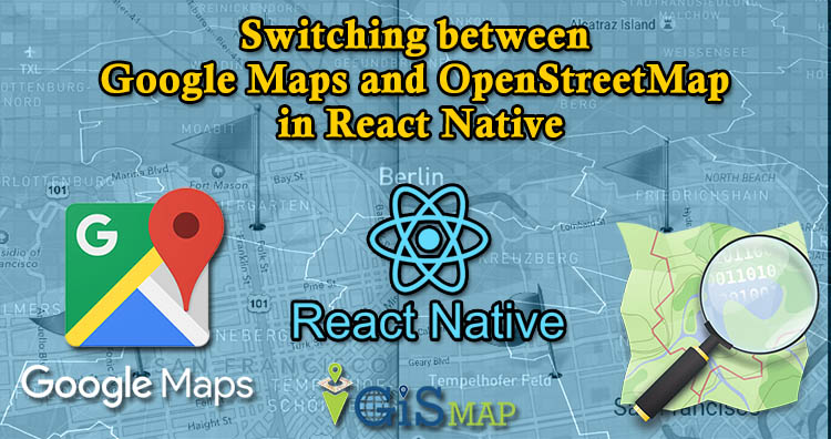 Switching between Google Maps and OpenStreetMap in React Native