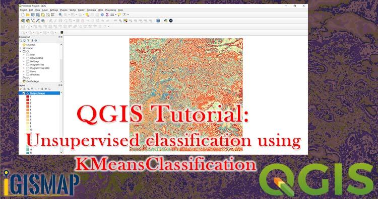 QGIS Tutorial: Unsupervised classification using KMeansClassification