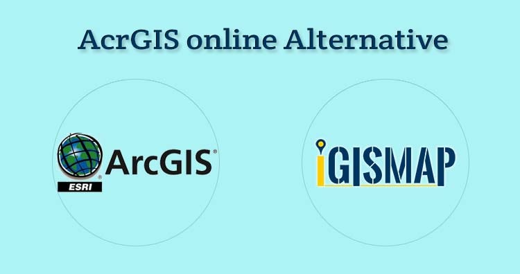 Best ArcGIS online Alternative –  IGISMap