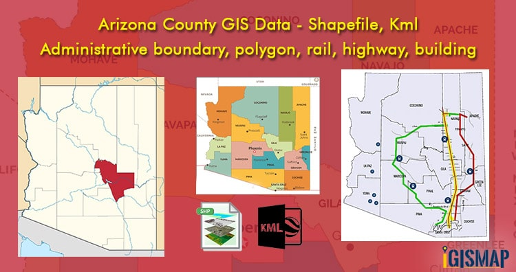 Arizona County GIS Data – Shapefile, Kml – Administrative boundary, polygon, rail, highway, building