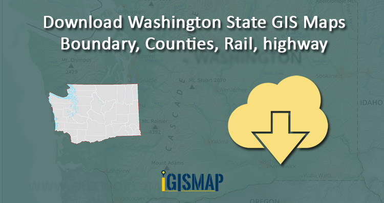 Download Washington State GIS Maps – Boundary, Counties, Rail, highway